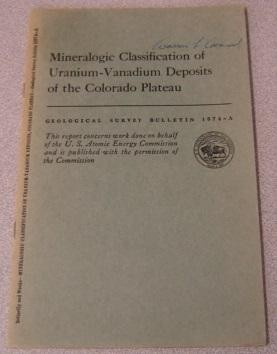 Image for Mineralogic Classification Of Uranium-Vanadium Deposits Of The Colorado Plateau (Geological Survey Bulletin 1074-A)