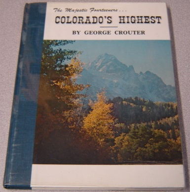 Image for Colorado's Highest: The Majestic Fourteeners; Signed
