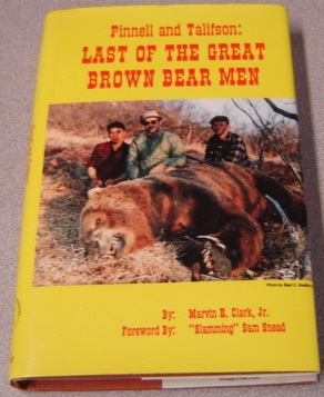 Image for Pinnell And Talifson: Last Of The Great Brown Bear Men; Signed
