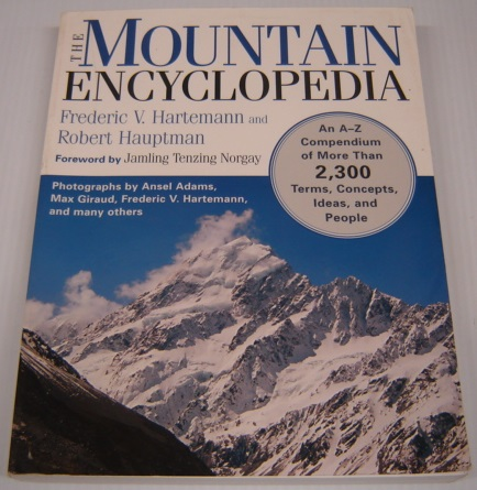 Image for The Mountain Encyclopedia: an A to Z Compendium of More 2,300 Terms, Concepts, Ideas, and People