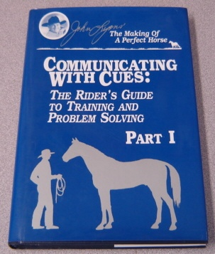 Image for Communicating With Cues: The Riders Guide to Training and Problem Solving, Part I (John Lyon's The Making of a Perfect Horse Ser.)
