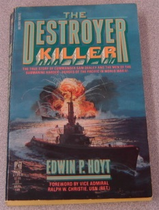 Image for The Destroyer Killer: The True Story Of Commander Sam Dealey And The Men Of The Submarine Harder - Heroes Of The Pacific In World War II