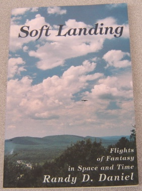 Image for Soft Landing: Flights Of Fantasy In Space And Time; Signed