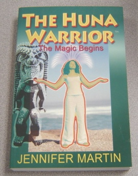Image for The Huna Warrior: The Magic Begins, Signed