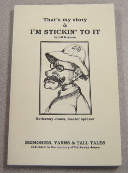 Image for That's My Story & I'm Stickin' To It: Memories, Yarns & Tall Tales; Signed