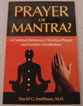 Image for Prayer or Mantra? A Contrast Between Christian Prayer and Eastern Meditation