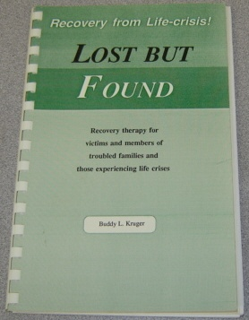 Image for Lost But Found: Recovery Therapy For Victims & Members Of Troubled Families & Those Experiencing Life Crises