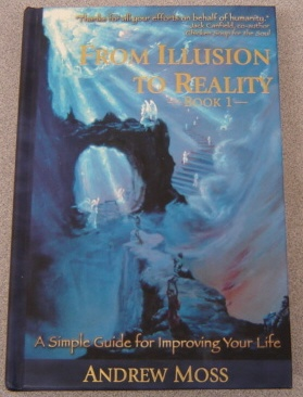 Image for From Illusion To Reality, Book 1: A Simple Guide For Improving Your Life