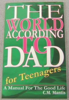Image for The World According To Dad For Teenagers:   A Manual for the Good Life