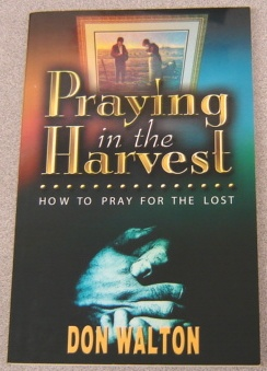 Image for Praying In The Harvest:   How to Pray for the Lost