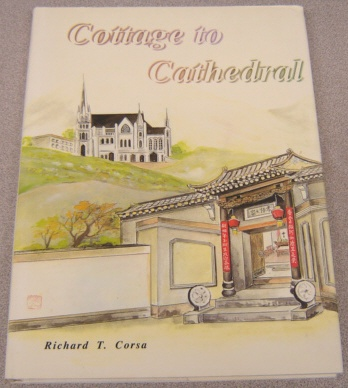 Image for Cottage To Cathedral:   A Narrative of the Taiwan Episcopal Church