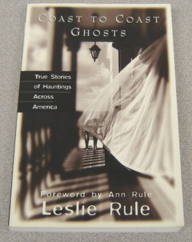 Image for Coast To Coast Ghosts:   True Stories of Hauntings Across America