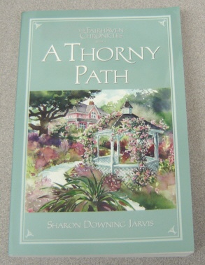 Image for A Thorny Path (The Fairhaven Chronicles, Book 4)