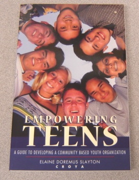 Image for Empowering Teens:   A Guide to Developing a Community-Based Youth Organization