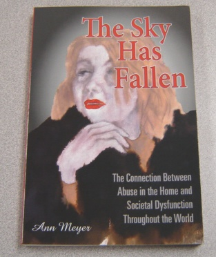 Image for The Sky Has Fallen:  The Connection between Abuse and Societal Dysfunction Throughout the World