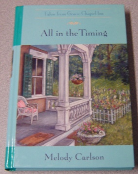 Image for All in the Timing (Tales from Grace Chapel Inn #12)
