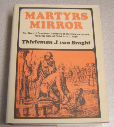 Image for Martyrs Mirror: The Story of Seventeen Centuries of Christian Martyrdom; From the Time of Christ to A.D. 1660