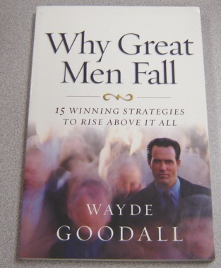 Image for Why Great Men Fall: 15 Winning Strategies To Rise Above It All