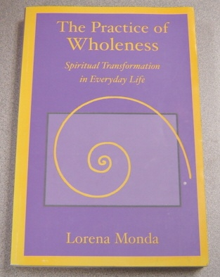 Image for The Practice of Wholeness : Spiritual Transformation in Everyday Life