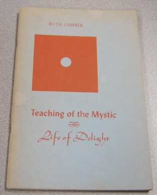 Image for Teaching Of The Mystic, Life Of Delight