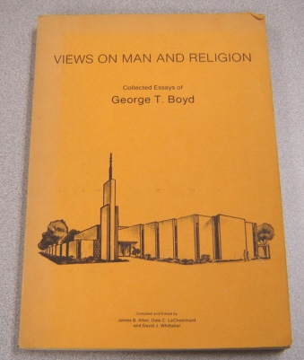 Image for Views On Man And Religion: Collected Essays Of George T. Boyd