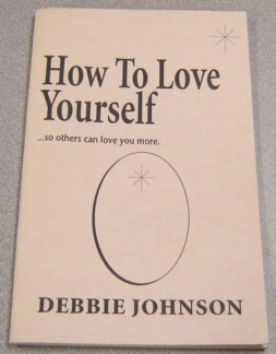 Image for How To Love Yourself...so Others Can Love You More