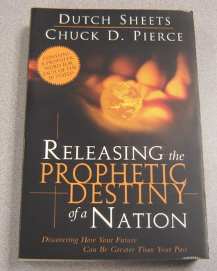 Image for Releasing The Prophetic Destiny Of A Nation: Discovering How Your Future Can Be Greater Than Your Past