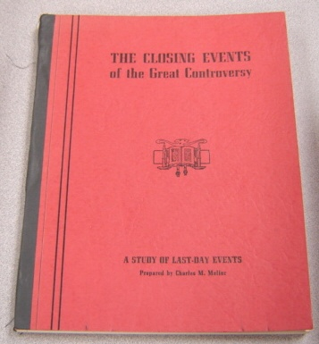Image for The Closing Events Of The Great Controversy: A Study Of Last-day Events