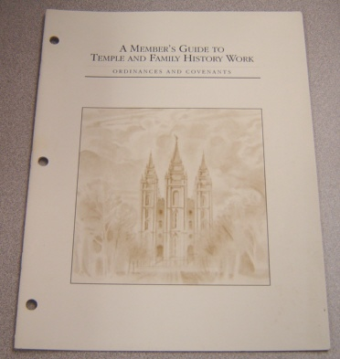 Image for A Member's Guide To Temple And Family History Work; Ordinances And Covenants