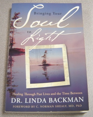 Image for Bringing Your Soul to Light: Healing Through Past Lives and the Time Between