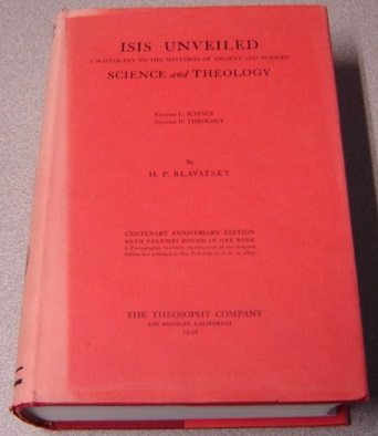 Image for Isis Unveiled: A Master-key To The Mysteries Of Ancient And Modern Science And Theology, Volume I: Science, Volume II: Theology