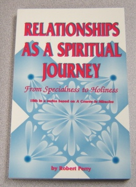 Image for Relationships as a Spiritual Journey: From Specialness to Holiness