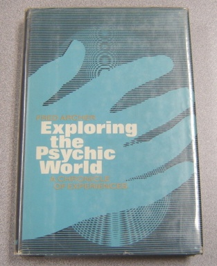 Image for Exploring The Psychic World: A Chronicle Of Experiences