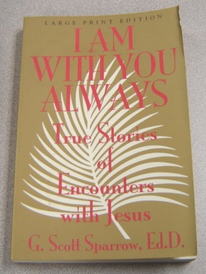 Image for I Am With You Always: True Stories Of Encounters With Jesus, Large Print