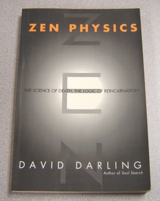Image for Zen Physics: The Science of Death, the Logic of Reincarnation