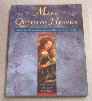 Image for Mary, Queen Of Heaven: Miracles, Manifestations, And Meditations On Mary