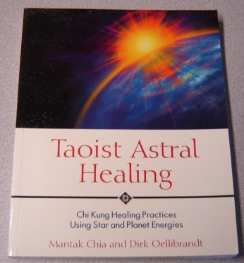 Image for Taoist Astral Healing: Chi Kung Healing Practices Using Star and Planet Energies