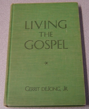 Image for Living The Gospel: Course 27, Gospel Doctrine Department For The Sunday Schools Of The Church Of Jesus Christ Of Latter-day Saints