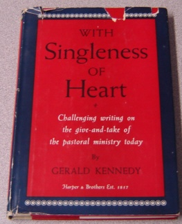 Image for With Singleness Of Heart: Challenging Writing On The Give And Take Of The Pastoral Ministry