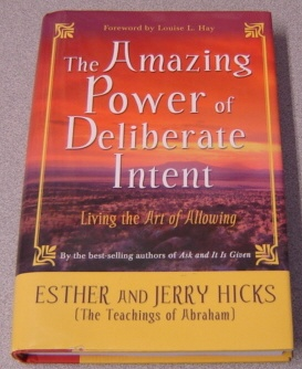 Image for The Amazing Power of Deliberate Intent: Living the Art of Allowing
