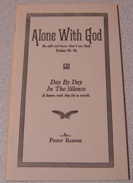 Image for Alone with God: Day By Day in the Silence, a Lesson Each Day for a Month