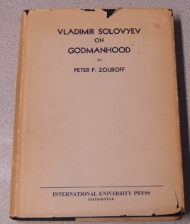 Image for Godmanhood As the Main Idea of the Philosophy of Vladimir Solovyev