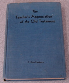 Image for The Teacher's Appreciation Of The Old Testament (the Elgin Press Religious Education Texts Training Series)