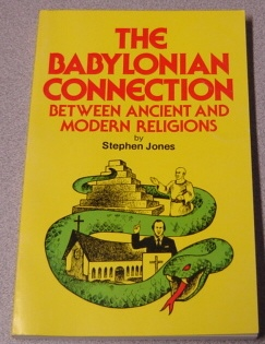 Image for The Babylonian Connection Between Ancient And Modern Religions