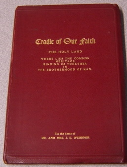 Image for Cradle Of Our Faith: The Holy Land, Where Lies The Common Heritage Binding Us Together In The Brotherhood Of Man