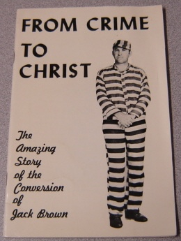 Image for From Crime To Christ: The Amazing Story Of The Conversion Of Jack Brown