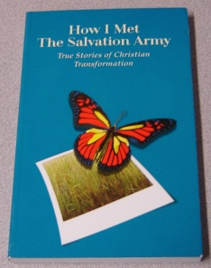 Image for How I Met The Salvation Army - True Stories Of Christian Transformation