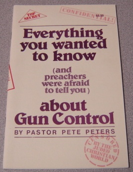 Image for Everything You Wanted To Know (and Preachers Were Afraid To Tell You) About Gun Control