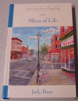 Image for Slices of Life (Tales From Grace Chapel Inn)