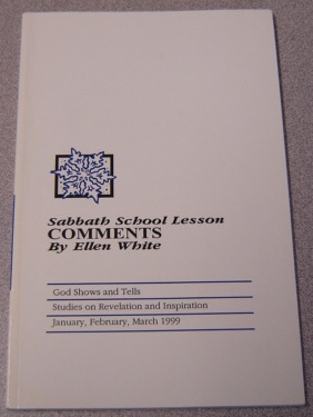 Image for Sabbath School Lesson Comments: God Shows and Tells, Jan., Feb., March 1999